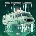 Yung Trappa - Jesse Pinkman 2 (2014)