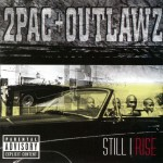 Outlawz & 2Pac - Still I Rise (1999)