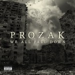 Prozak - We All Fall Down (2013)