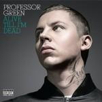 Professor Green - Alive Till I'm Dead (2010)