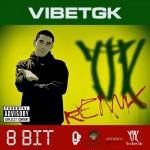VibeTGK - 8 Bit Remix (2013)