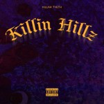 Killah TVETH - KILLIN HILLZ (2015)