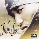 Fredro Starr - Don't Get Mad Get Money (2003)