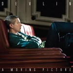 Devlin - A Moving Picture (2013)