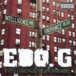 Ed O.G. - Intelligence & Ignorance (2013)