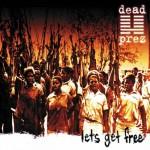 Dead Prez - Lets Get Free (2000)
