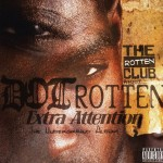 Dot Rotten - Extra Attention (2009)