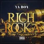Ya Boy – Rich Rocka (2013)