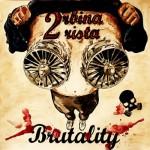 2rbina 2rista - Brutality (2012)