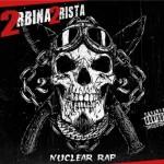 2rbina 2rista - Nuclear Rap (2014)
