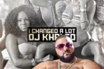 DJ Khaled - I Changed a Lot (2015)