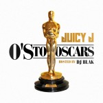 Juicy J - O's To Oscars (2015)
