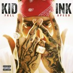 Kid Ink - Full Speed (2015)