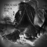 Prozak - Black Ink (2015)