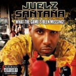 Juelz Santana - What The Game Been Missing! (2005)