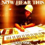 KRS-One - Now Hear This (2015)