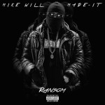 Mike Will Made-It - Ransom (2014)