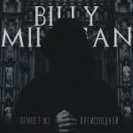 Billy Milligan - Привет Из Преисподней (2016)