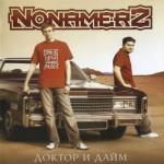 Nonamerz — Доктор и Дайм (2006)