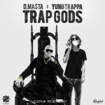 D.Masta & Yung Trappa — Trap Gods (2016)