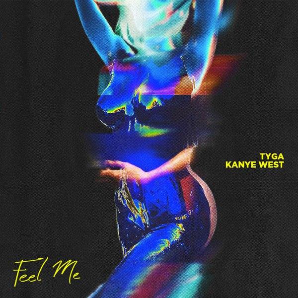 Tyga & Kanye West — Feel Me