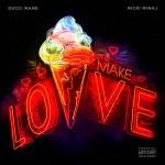 Gucci Mane & Nicki Minaj - Make Love