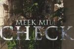 Meek Mill - Check