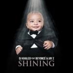 DJ KHALED & JAY Z & BEYONCE - SHINING
