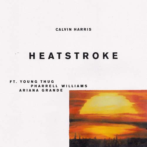 calvin-harris-young-thug-pharrell-ariana-grande-heatstroke