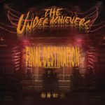 The Underachievers – Final Destination