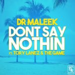Tory Lanez x The Game x Dr Maleek – Don't Say Nothin