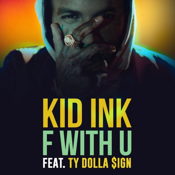 Kid Ink & Ty Dolla Sign – F With U