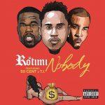 Rotimi x 50 Cent x T.I. - Nobody