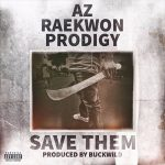 AZ, Raekwon & Prodigy – Save Them