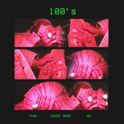 TYGA & Chief Keef & A.E. – 100s