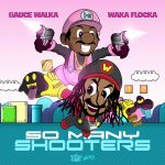 Waka Flocka & Sauce Walka – So Many Shooters