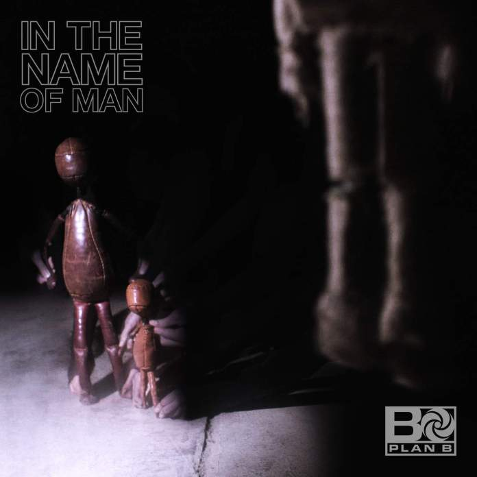 Plan B – In the Name of Man