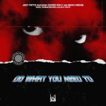 Xavier Wulf & Maxo Kream & Joey Fatts‏ – Do What You Need To