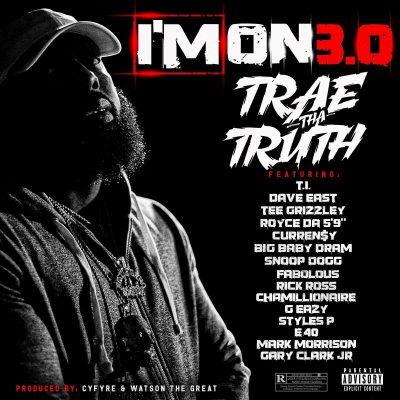 Trae tha Truth - I'm On 3.0