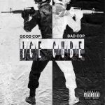Ice Cube – Good Cop, Bad Cop