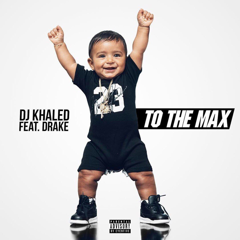 Drake & DJ Khaled – To The Max