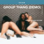D.R.A.M. – The Uber Song / Group Thang (Demo)
