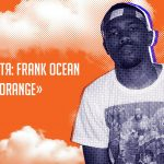 5 лет спустя: Frank Ocean — «Channel Orange»