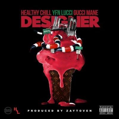 Gucci Mane & Healthy Chill & YFN Lucci - Designer