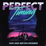 Metro Boomin & NAV – Perfect Timing (Intro)