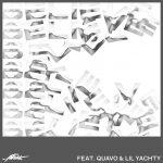 A-Trak & Quavo & Lil Yachty - Believe