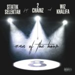 Statik Selektah & Wiz Khalifa & 2 Chainz - Man of the Hour