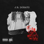 J.R. Donato - Fear What They Don't Know