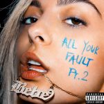 Bebe Rexha – All Your Fault: Pt. 2