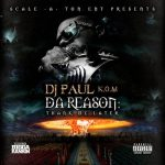 DJ Paul - Da Reason: Thank Me Later